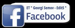 """ET """" Georgi Semov - Edit5 """" във Facebook със фирмена фен страница"""